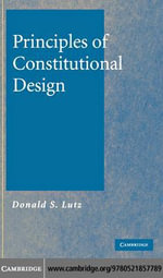 Principles of Constitutional Design - Donald S. Lutz