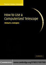 How to Use a Computerized Telescope : Volume 1: Practical Amateur Astronomy Volume 1 - Michael A. Covington