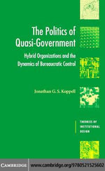 The Politics of Quasi-Government - Jonathan G. S. Koppell
