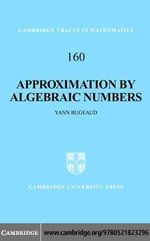 Approximation by Algebraic Numbers - Yann Bugeaud