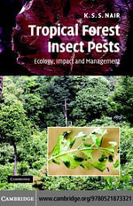 Tropical Forest Insect Pests - K. S. S. Nair