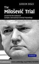 The Milosevic Trial - Gideon Boas