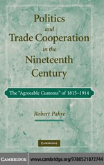 Politics and Trade Cooperation in the Nineteenth Century - Robert Pahre
