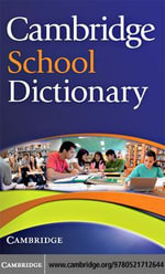 Cambridge School Dictionary - Cambridge University Press