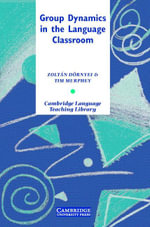 Group Dynamics in the Language Classroom - Zolt N. D'Rnyei