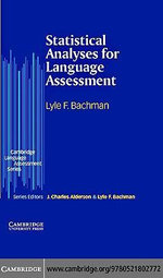 Statistical Analyses for Language Assessment - Lyle F. Bachman