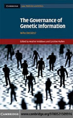 The Governance of Genetic Information : Who Decides?
