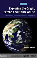 Exploring the Origin, Extent, and Future of Life