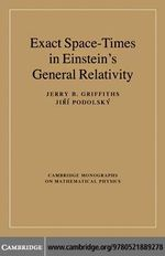 Exact Space-Times in Einstein's General Relativity - Jerry B. Griffiths