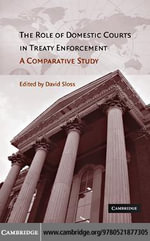The Role of Domestic Courts in Treaty Enforcement : A Comparative Study