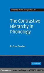 The Contrastive Hierarchy in Phonology - B. Elan Dresher