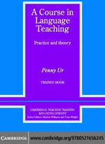 A Course in Language Teaching Trainee Book - Penny Ur