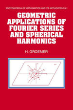 Geometric Applications of Fourier Series and Spherical Harmonics - Helmut Groemer
