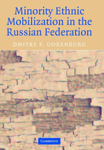 Minority Ethnic Mobilization in the Russian Federation - Dmitry P. Gorenburg