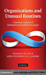Organizations and Unusual Routines : A Systems Analysis of Dysfunctional Feedback Processes - Ronald E. Rice