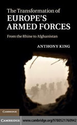 The Transformation of Europe's Armed Forces - Anthony King