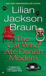 The Cat Who Ate Danish Modern : Jim Qwilleran Feline Whodunnit S. - Lilian Jackson Braun
