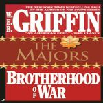 The Majors : Brotherhood of War - W. E. B. Griffin