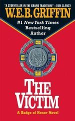 Badge of Honor III : The Victim - W. E. B. Griffin