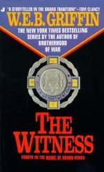 Badge of Honor IV : Witness - W. E. B. Griffin