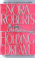 Holding the Dream : Dream Trilogy Series : Book 2 - Nora Roberts