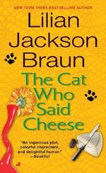 The Cat Who Said Cheese : Jim Qwilleran Feline Whodunnit S. - Lilian Jackson Braun