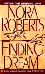 Finding the Dream : Dream Trilogy Series : Book 3 - Nora Roberts