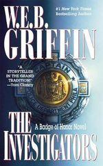 Badge of Honor VII : The Investigators - W. E. B. Griffin