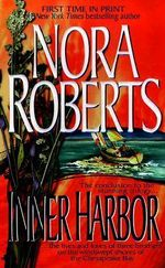Inner Harbor : Chesapeake Bay Series : Book 3 - Nora Roberts