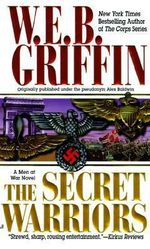 The Secret Warriors - W. E. B. Griffin