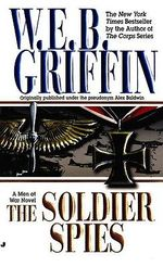The Soldier Spies - W. E. B. Griffin