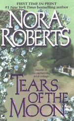 Tears of the Moon : Gallaghers of Ardmore Trilogy Series : Book 2 - Nora Roberts