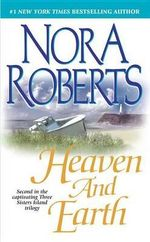Heaven and Earth : Three Sisters Island Trilogy Series : Book 2 - Nora Roberts