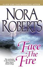 Face the Fire : Three Sisters Island Trilogy Series : Book 3 - Nora Roberts