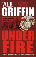 Under Fire : Corps (Paperback) - W. E. B. Griffin