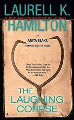 The Laughing Corpse : Anita Blake Vampire Hunter Series : Book 2 (USA EDITION) - Laurell K. Hamilton