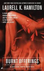 Burnt Offerings : Anita Blake, Vampire Hunter 7 (USA EDITION) - Laurell K Hamilton