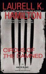 Circus of the Damned :  Anita Blake, Vampire Hunter 3 (USA EDITION) - Laurell K Hamilton