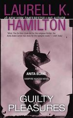 Guilty Pleasures : Anita Blake Vampire Hunter Series : Book 1 (USA EDITION) - Laurell K. Hamilton
