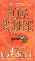 Key of Knowledge : Key Trilogy Series : Book 2 - Nora Roberts