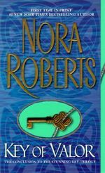 Key of Valor : Key Trilogy Series : Book 3 - Nora Roberts