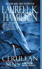 Cerulean Sins : Anita Blake Vampire Hunter Series : Book 11 - Laurell K. Hamilton