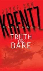 Truth or Dare - Jayne Ann Krentz