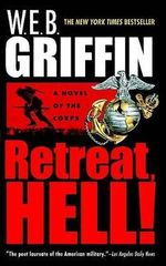 Retreat, Hell! - W E B Griffin