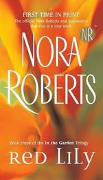 Red Lily : In the Garden Trilogy Series : Book 3 - Nora Roberts