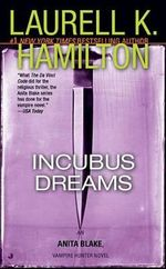 Incubus Dreams :  Anita Blake, Vampire Hunter 12 (USA EDITION) - Laurell K Hamilton
