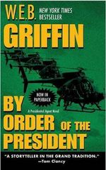 By Order of the President - W E B Griffin