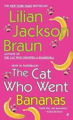 The Cat Who Went Bananas - Lilian Jackson Braun