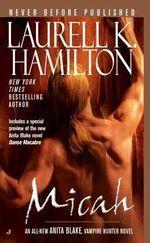 Micah : Anita Blake Vampire Hunter Series : Book 13  - Laurell K. Hamilton