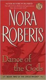 Dance of the Gods : Circle Trilogy Series : Book 2 - Nora Roberts